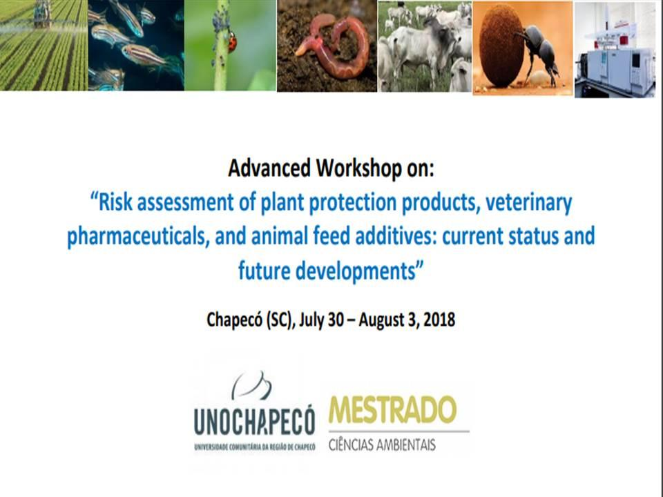 "Advanced Workshop on: ""Risk assessment of plant protection products, veterinary pharmaceuticals, and animal feed additives: current status and future developments"""